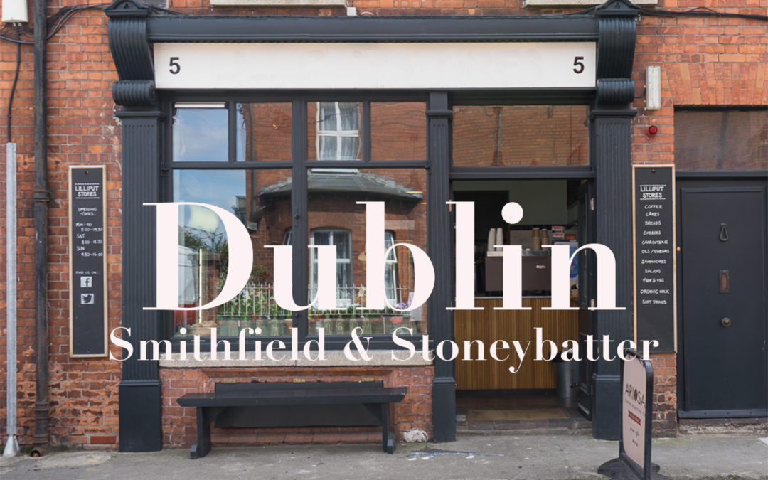 The Shopkeepers Going Places: Dublin Smithfield & Stoneybatter